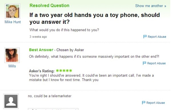 If a two year old hands you a toy phone, should you answer it?